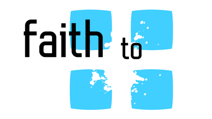 Faith to...